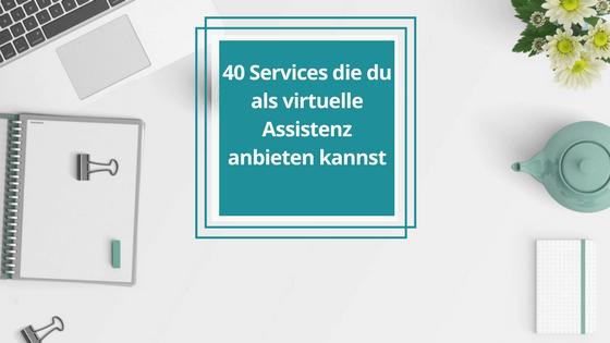 40 Services die du als virtuelle Assistenz anbieten kannst