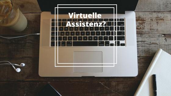 Was ist eine virtuelle Assistenz