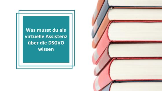 Was musst du als VA über die DSGVO wissen